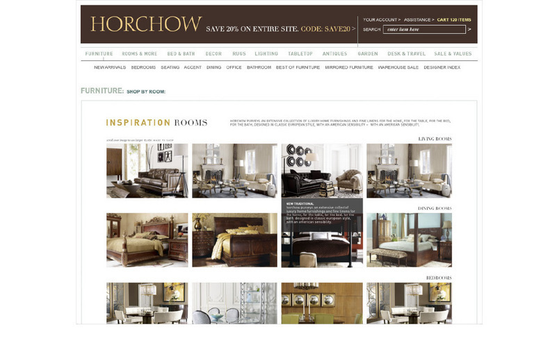 Created to better utilize print's beautiful room shots featuring Horchow's newest item collections. Rooms are displayed category specific rows with left to right scrolling for additional room photos. The viewer can scroll over various rooms to display a drop down window with a brief room description. The viewer can click on any room image for an enlarged detail image page.